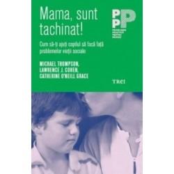 Mama, sunt tachinat! Cum sa-ti ajuti copilul sa faca fata problemelor vietii sociale - Lawrence J. Cohen, Michael Thompson, Cat