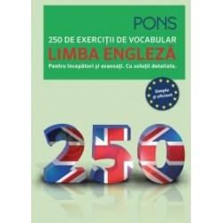 Limba engleza. 250 de exercitii de vocabular. Pentru incepatori si avansati. Cu solutii detaliate -