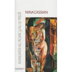 Avangarda nu moare si nu se preda - Nina Cassian