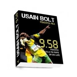 Usain Bolt. Povestea mea. 9.58: povestea celui mai rapid om din lume - Usain Bolt, Shaun Custis
