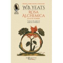 Rosa Alchemica si alte scrieri - William Butler Yeats