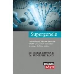 Supergenele - Descatuseaza puterea uluitoare a ADN-ului pentru o sanatate si o stare de bine optime - Deepak Chopra, Rudolph E.