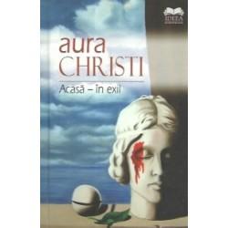 Acasa - In exil - Aura Christi