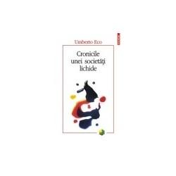Cronicile unei societati lichide - Umberto Eco