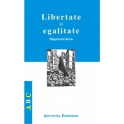 Libertate si egalitate - Raymond Aron