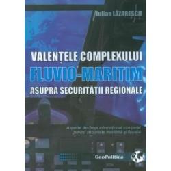 Valentele complexului fluvio-maritim asupra securitatii regionale - Iulian Lazarescu