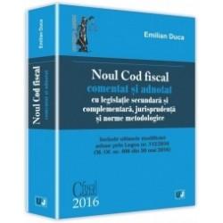 Noul Cod fiscal comentat si adnotat cu legislatie secundara si complementara, jurisprudenta si norme metodologice - 2016 - Emil