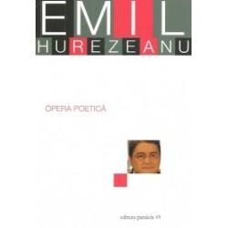 Opera poetica - Emil Hurezeanu -