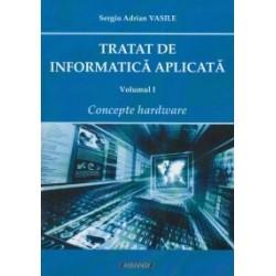 Tratat de informatica aplicata - Volumul I (Concepte hardware) - Vasile Sergiu Adrian