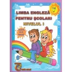 Limba engleza pentru scolari - Nivelul I - Alexandra Ciobanu, Daniela Costan