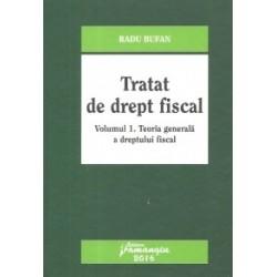 Tratat de drept fiscal. Volumul I. Teoria generala a dreptului fiscal - Radu Bufan