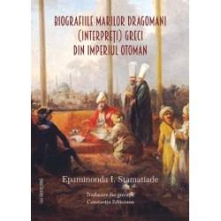 Biografiile marilor dragomani (interpreti) greci din Imperiul Otoman - Epaminonda I. Stamatiade