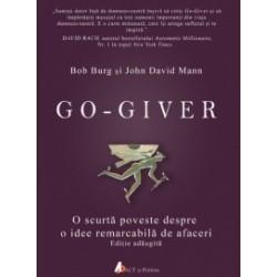 Go-Giver. O scurta poveste despre o idee remarcabila de afaceri - Bob Burg