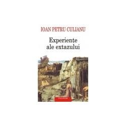 Experiente ale extazului (Editia 2016) - Ioan Petru Culianu