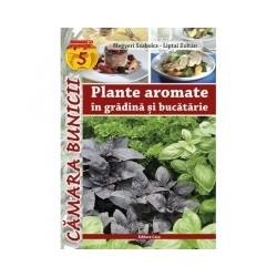 Plante aromate in gradina si bucatarie - Megyeri Szabolcs, Liptai Zoltan