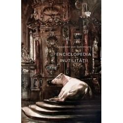 Enciclopedia inutilitatii - Alexander von Schonburg