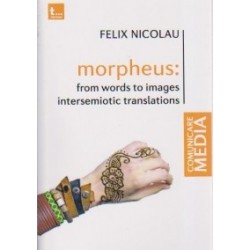 Morpheus : From words to images intersemiotic translations - Felix Nicolau