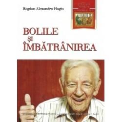 Bolile si imbatranirea - Bogdan-Alexandru Hagiu