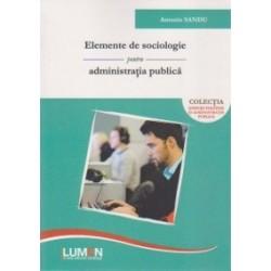 Elemente de sociologie pentru administratia publica - Antonio Sandu