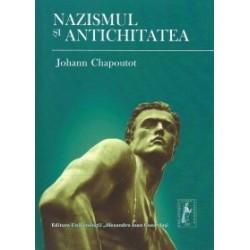 Nazismul si antichitatea - Johann Chapoutot
