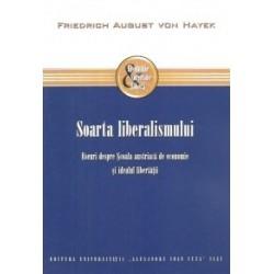 Soarta liberalismului - Friedrich August von Hayek