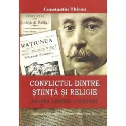 Conflictul dintre stiinta si religie asupra liberei cugetari - Constantin Thiron