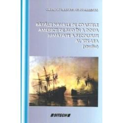 Batalii navale pe coastele Americii de Sud in a doua jumatate a sec. al XIX-lea - Olimpiu Manuel Glodarenco