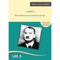 F. Aderca: reconsiderarea unui modernist autentic - Mihaela-Claudia TRIFAN