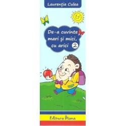 De-a cuvinte mari si mici, cu arici vol. 2 - Laurentia Culea