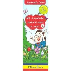 De-a cuvinte mari si mici, cu arici vol. 1 - Laurentia Culea
