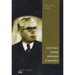 Sever Bocu - Strategii publicistice si geopolitice - Lucian-Vasile Szabo