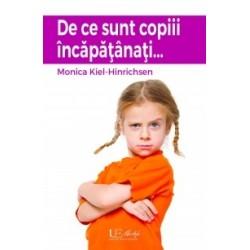 De ce sunt copiii incapatanati... - Monika Kiel-Hinrichsen