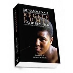 Regele lumii - Muhammad Ali si ascensiunea unui erou american - David Remnick