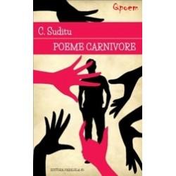 Poeme carnivore - Costel Suditu