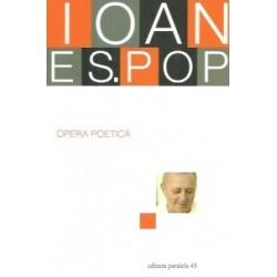 Opera poetica - Ioan Es. Pop -