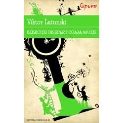 Exercitii de spart coaja muzei - Viktor Latunski