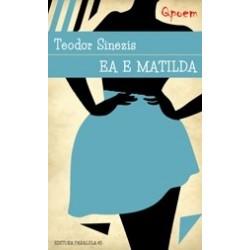 Ea e Matilda - Teodor Sinezis