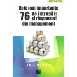 Cele mai importante 76 de intrebari si raspunsuri din management - James McGrath