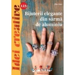 Bijuterii elegante din sarma de aluminiu - Idei creative 123 - Elke Eder