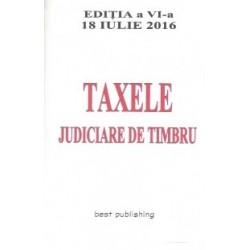 Taxele judiciare de timbru - editia a VI-a - 18 iulie 2016 -