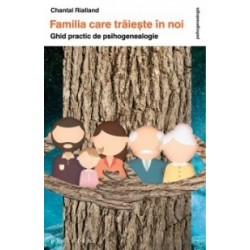 Familia care traieste in noi - Chantal Rialland