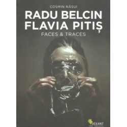 Radu Belcin. Flavia Pitis - Faces and Traces - Cosmin Nasui