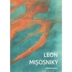 Leon Misosniky - Monografie - Valentina Iancu