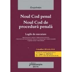 Noul Cod penal. Noul Cod de procedura penala. Legile de executare. Actualizat 20 iulie 2016 -