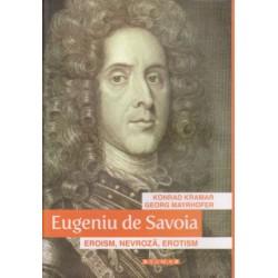 Eugeniu de Savoia. Eroism, Nevroza, Erotism - Konrad Kramar, Georg Mayrhofer