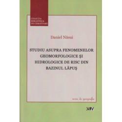 Studiu asupra fenmenelor geomorfologice si hidrologice de risc din bazinul Lapus - Daniel Nasui