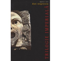 Trilogia imperiala - Dan Negrescu