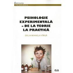 Psihologia experimentala. De la teorie la practica - Delia Mihaela Virga