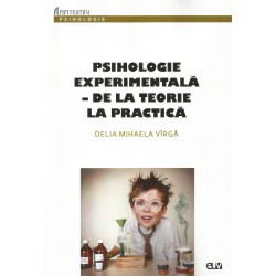Psihologie experimentala. De la teorie la practica - Delia Mihaela Virga