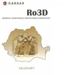 Ro3D. Romania - Democratie, Dezvoltare si Demnitate -